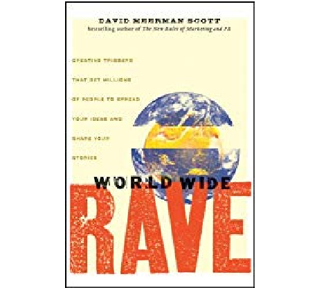 Book Review:  World Wide Rave by David Meerman Scott